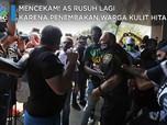 Mencekam! AS Rusuh Lagi karena Penembakan Warga Kulit Hitam