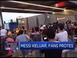 Messi Keluar, Fans Protes