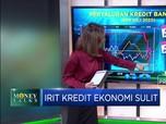 Irit Kredit Ekonomi Sulit