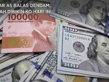 Dolar AS Balas Dendam, Rupiah Dibikin KO Hari Ini