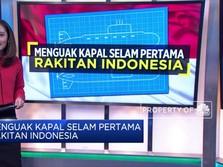 Mengulik Kapal Selam Pertama Rakitan Indonesia