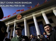 AS Sebut China Ingin Bangun Pangkalan Militer di RI
