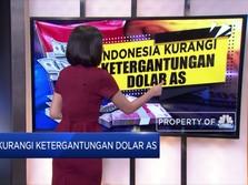 RI Kurangi Ketergantungan Dolar AS