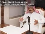 Telepon Trump, Raja Salman Tegaskan Kemerdekaan Palestina