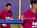 Resmi! Messi Tetap Bertahan di Barcelona