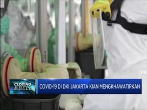 Covid-19 Di DKI Jakarta Kian Mengkhawatirkan