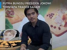 Putra Bungsu Presiden Jokowi Ternyata Trader Saham