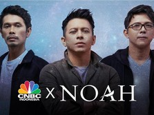 Ngulik Cuan Anak Band: CNBC Indonesia X NOAH