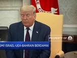 Resmi! Pakta Damai Israel-UEA-Bahrain