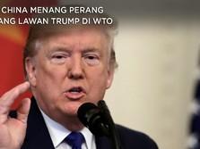 Tok! China Menang Perang Dagang Lawan Trump di WTO