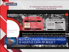 24 Agustus, Restrukturisasi Perbankan Capai Rp 863,62 Triliun