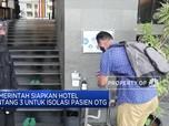 Pemerintah Siapkan Hotel Bintang 3 untuk Isolasi Pasien OTG