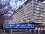 Covid Makin Mengganas, Eropa Siap-siap Lockdown Lagi?