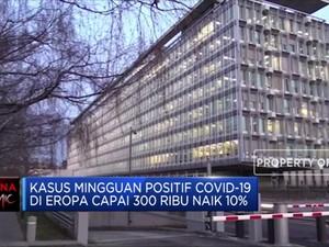 WHO: Kasus Covid-19 di Eropa Sudah Mengkhawatirkan