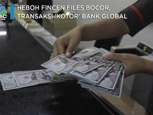 Heboh FinCEN Files Bocor, Transaksi 'Kotor' Bank Global