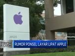 Apple Luncurkan iPhone Layar Lipat 2022?