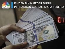 FinCEN Bikin Geger Dunia Perbankan Global, Siapa Terlibat?