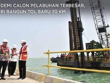 Demi Calon Pelabuhan Terbesar, RI Bangun Tol Baru 30 Km