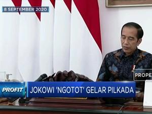 Masih Pandemi, Jokowi 'Ngotot' Gelar Pilkada