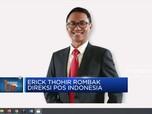 Erick Thohir Rombak Direksi Pos Indonesia