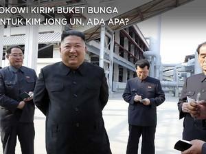 Jokowi Kirim Buket Bunga untuk Kim Jong Un, Ada Apa?