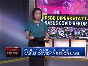 PSBB Diperketat Lagi? Kasus Covid-19 Rekor Lagi