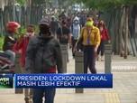 Jokowi: Lockdown Lokal Masih Lebih Efektif