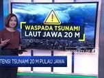 Potensi Tsunami 20 Meter Pulau Jawa