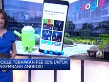 Google Terapkan Fee 30% Untuk Pengembang Android