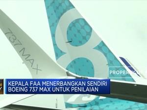 FAA Siap Lakukan Penerbangan Evaluasi Boeing 737 Max