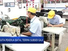 Data Tidak Valid, 2,4 Juta Pekerja Batal Terima Subsidi Gaji