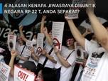 4 Alasan Kenapa Jiwasraya Disuntik Negara Rp22 T, Setuju Gak?