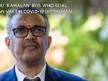 Simak! 'Ramalan' Bos WHO Soal Kapan Vaksin Covid-19 Ditemukan