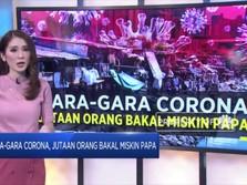 Gara-Gara Corona, Jutaan Orang Bakal Miskin Papa