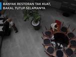 Banyak Restoran Tak Kuat, Bakal Tutup Selamanya
