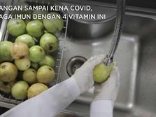 Jangan Sampai Kena Covid, Jaga Imun dengan 4 Vitamin Ini