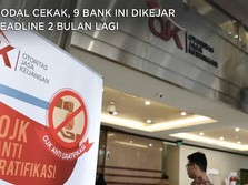 Modal Cekak, 9 Bank Ini Dikejar Deadline Tambah Modal Rp 1 T