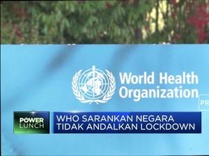 WHO Sarankan Negara-negara untuk Tidak Lockdown