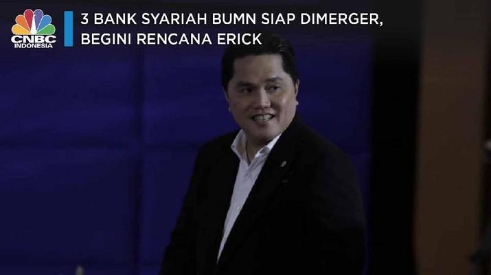 3 Bank Syariah BUMN Siap Dimerger, Begini Rencana Erick