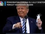 Pengobatan Corona Eli Lilly Disetop, Terkait Keamanan Pasien