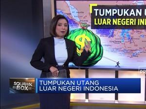 Tumpukan Utang Luar Negeri Indonesia