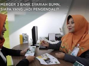 Merger 3 Bank Syariah BUMN, Siapa yang Jadi Pengendali?