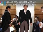 Jepang Pasok Militer Vietnam, Laut China Selatan Memanas!