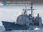 Demi Laut China Selatan, AS Segera Datang ke RI