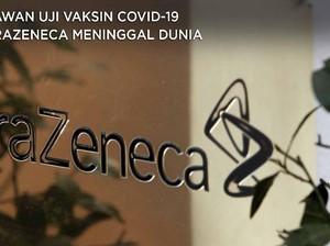 Relawan Uji Vaksin Covid-19 AstraZeneca Meninggal Dunia