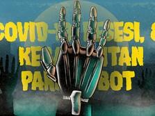 Seram! Covid-19 Bikin Resesi & Kebangkitan Para Robot