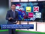 Perusahaan Global Hengkang, Ada Apa dengan Indonesia?