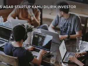 Tips Agar Startup Kamu Dilirik Investor