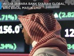 Ini Dia Jawara Bank Syariah Global, BRIS Bakal Masuk Lho!