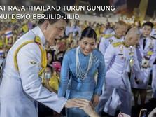 Saat Raja Thailand Turun Gunung Temui Pendemo Berjilid-Jilid